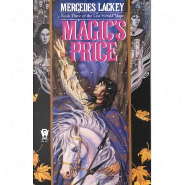 Magic's Value : Book Three Of The Last Herald-mage By Mercedes Lackey, Isbn 0886774268