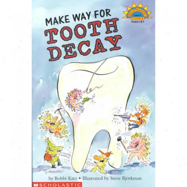 Make Way Foe Tooth Decay By Bobbi Katz, Isbn 0590522906