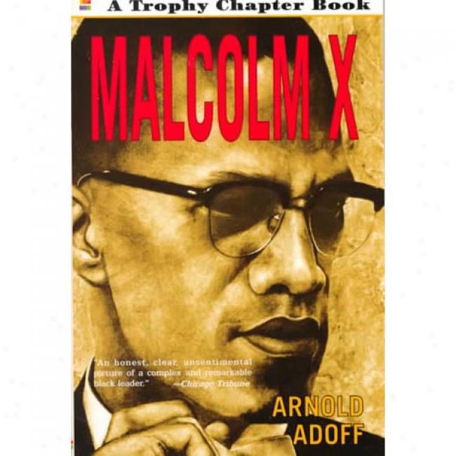 Malcolm X By Arnold Adoff, Isbn 006424118x