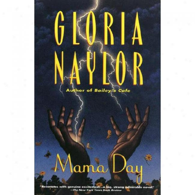 Mama Day In the name of Gloria Naylor, Isbn 06797Z1819