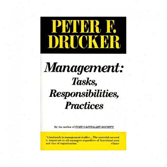 Management: Tasks, Responsibilities, Practices By Peter F. Drucker, Isbn 0887306152