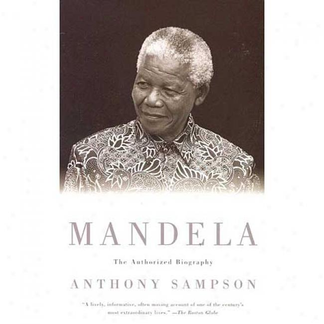 Mandela: The Authorized Biiography By Anthony Sampson, Isbn 0679781781