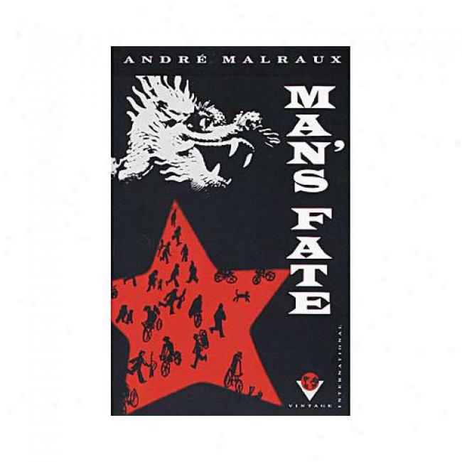 Man's Fate By Andre Malraux, Isbn 0679725741