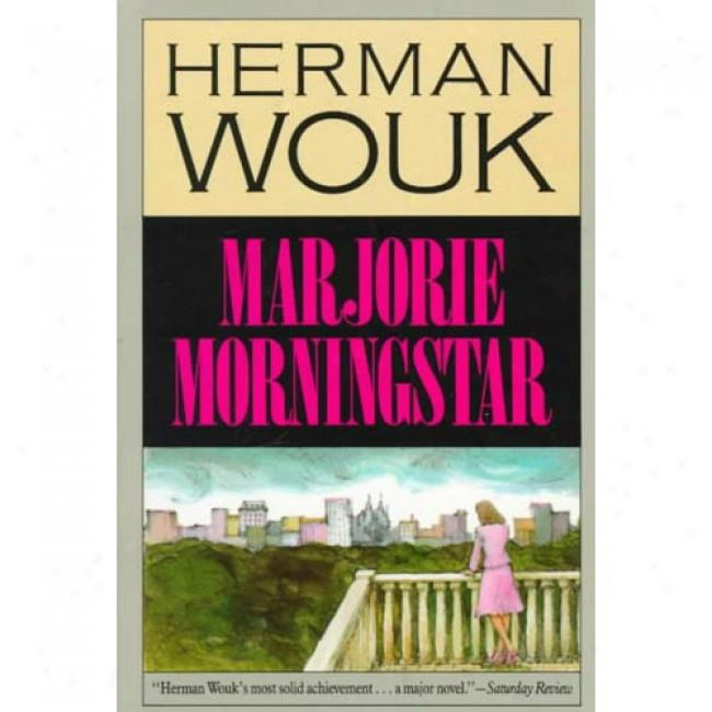 Marjorie Morninbstar In proportion to Herman Wouk, Isbn 0316955132