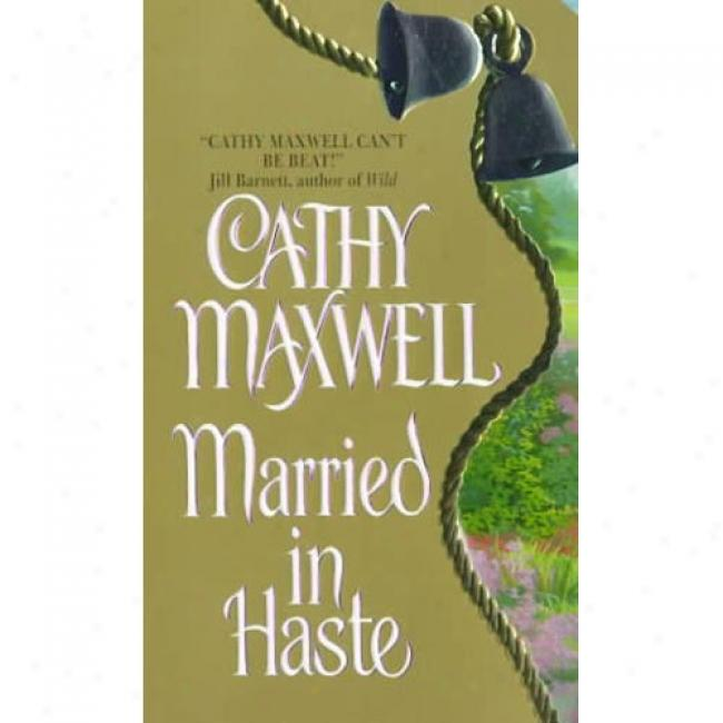Married In Haste By Cathy Maxwell, Isbn 0380808315