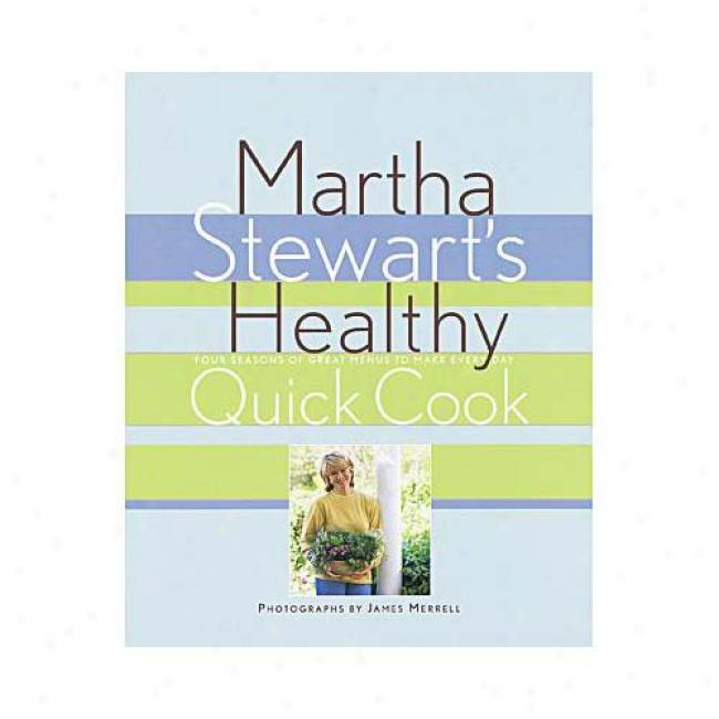 Martja Stewart's Healthy Quick Cook By Martha Stewart, Iwbn 051757702x