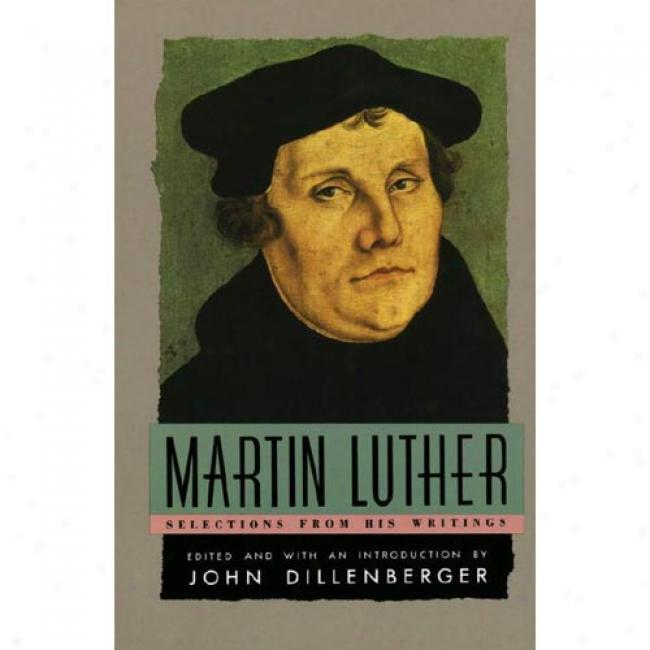 Martin Luther By John Dillenberger, Isbn 0385098766