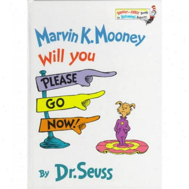 Marvin K. Mooney, Will You Please Go Now! By Dr Seuss, Isbn 0394824903