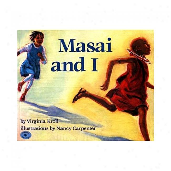 Masai And I By Virginia Kroll, Isbn 0689804547