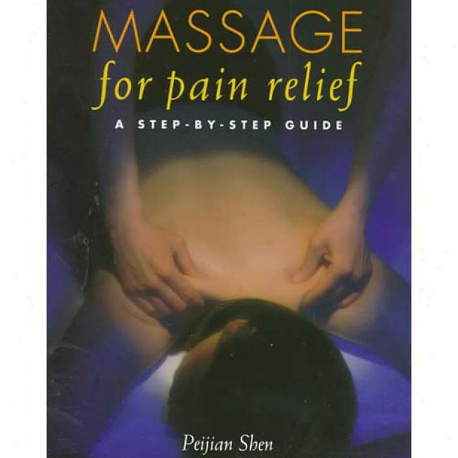 Massage For Pwim Relief: A Step By Step Guide By Peijian Shen, Isbn 0679769544