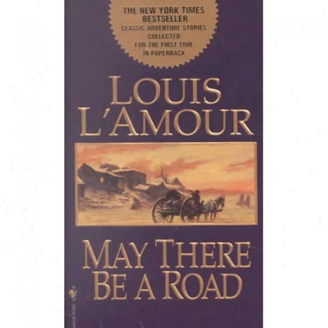 May There Be A Roar By Louis L'amour, Isbn 0553583999