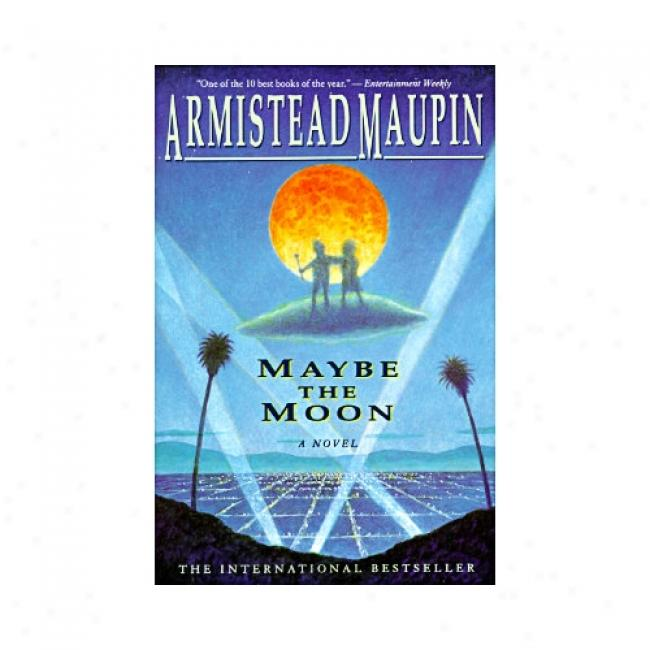 Maybe The Moon By Armitead Maupin, Isbn 0060924349