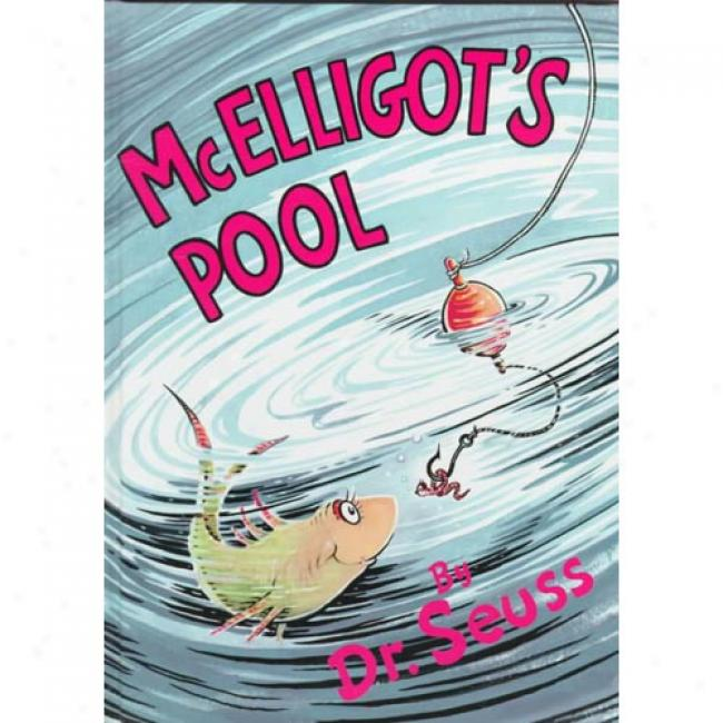 Mcelligot's Pool By Dr Seuss, Isbn 0394800834