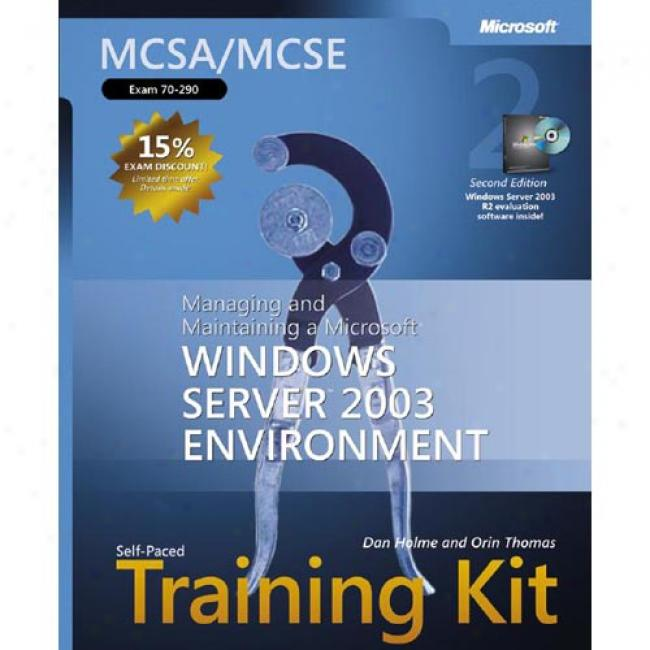 Mcsa/mcse Self-paced Training Kit (exam 70-290): Economical And Maintaining A Microsoft Windows Server 2003 Environment [with 2 Cdroms]