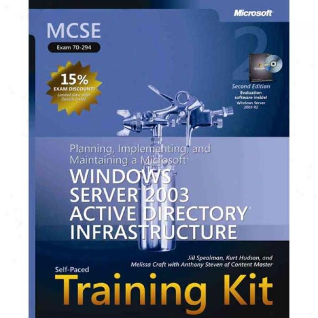Mcse Self-paced Training Kit (exam 70-294): Planning, Implementing, And Maintaiing A Microsoft Windows Server 2003 Active Directory Infrastructure [w