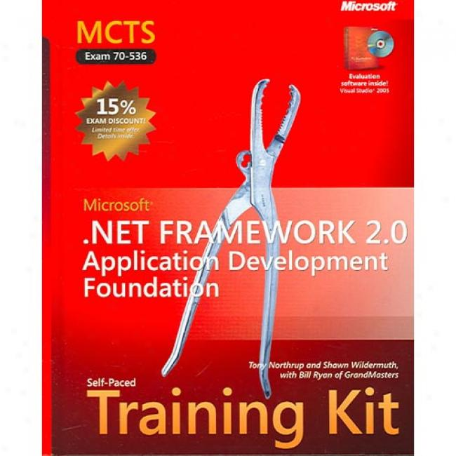 Mcts Self-paced Training Kit (exam 70-536): Microsoft .net Framework 2.0--application Development Foundation [with Cdrom]