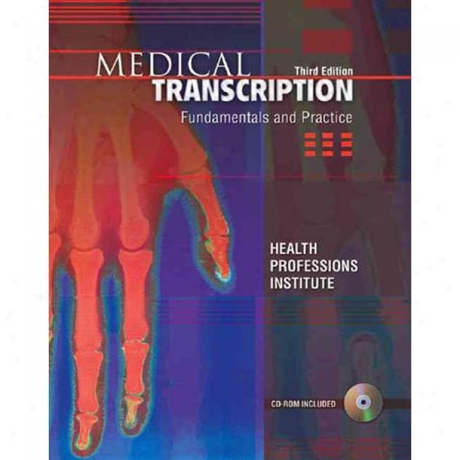 Medical Transcription: F8ndamentals & Practice [with Cdrom]