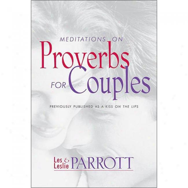 Meditations On Proverbs For Couples By Parrott, Les, Iii, Isbn 0310234468