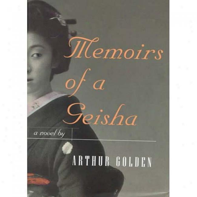 Memoirs Of A Geisha Near to Arthur S. Delightful, Isbn 0679781587