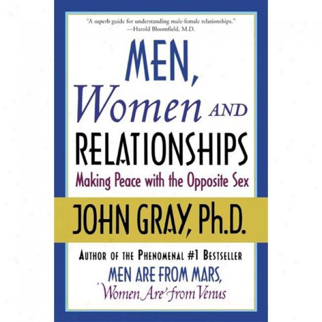 Men, Women And Relationships By John Gray, Isbn 0060507861