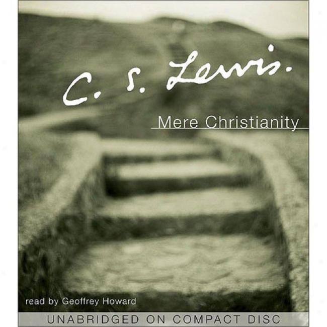 Mere Christianity Cd By C. S. Lewis, Isbn 0060572639