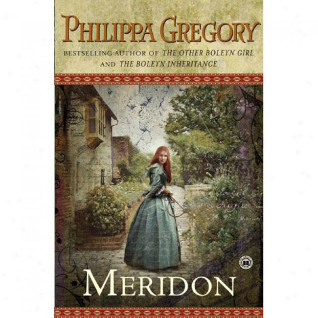 Meridon Through  Philippa Gregory, Isbn 0743249313