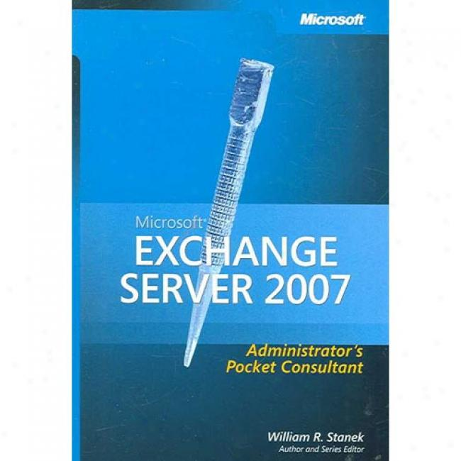Microsoft Exchange Server 2007 Administrator's Pocket Consultant