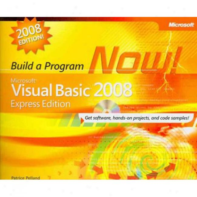 Microsoft Visual Basic 2008: Build A Program Now! [with Cdrom]