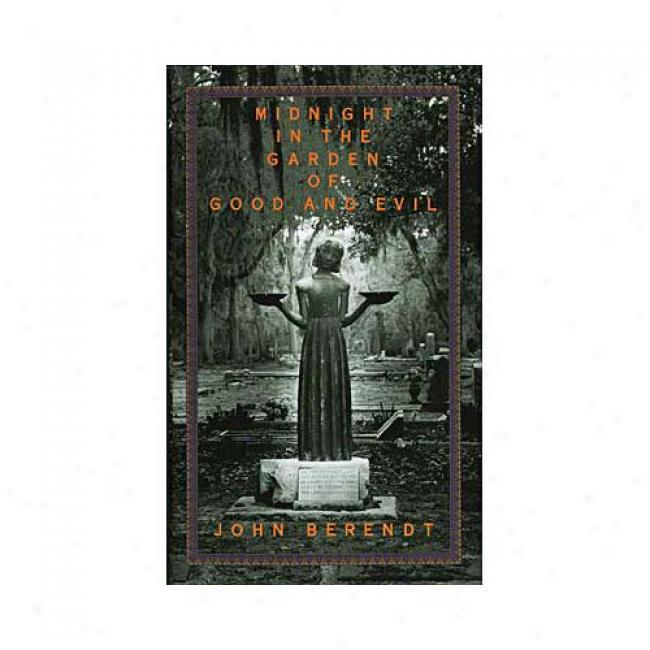 Midnight In The Garden Of Good And Evil: A Savannah Story By John Berendt, Isbn 0679429220