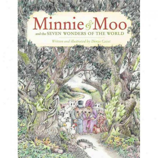 Minnie And Moo And The Seven Wonders By Denys Cazet, Isbn 0689853300