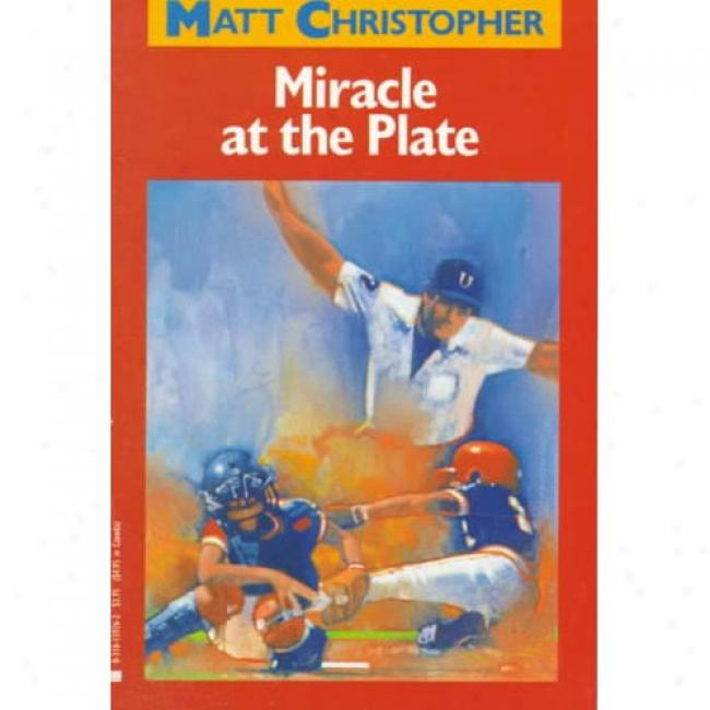 Miracle At The Plate, By Matt Christopher, Isbn 0316139262