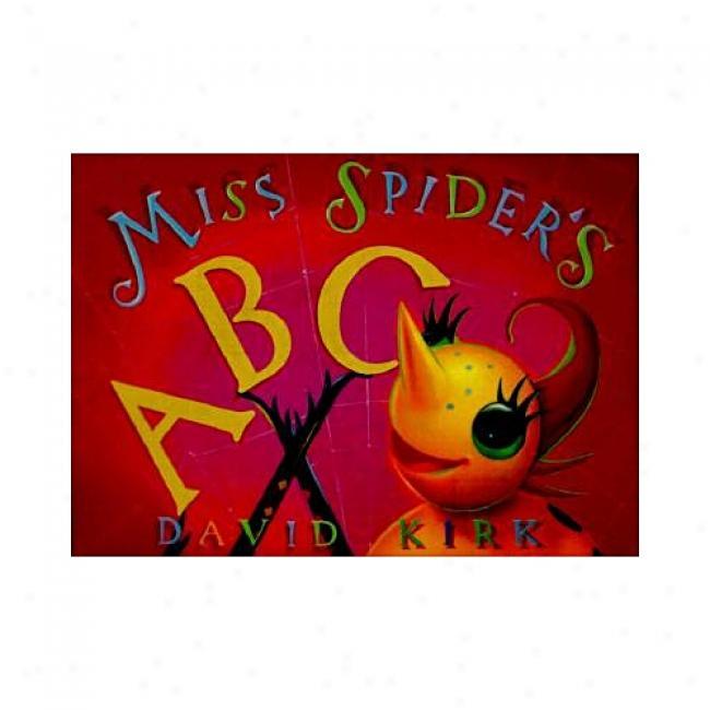 Miss Spider's Abc By David Kirk, Isbn 0439137470