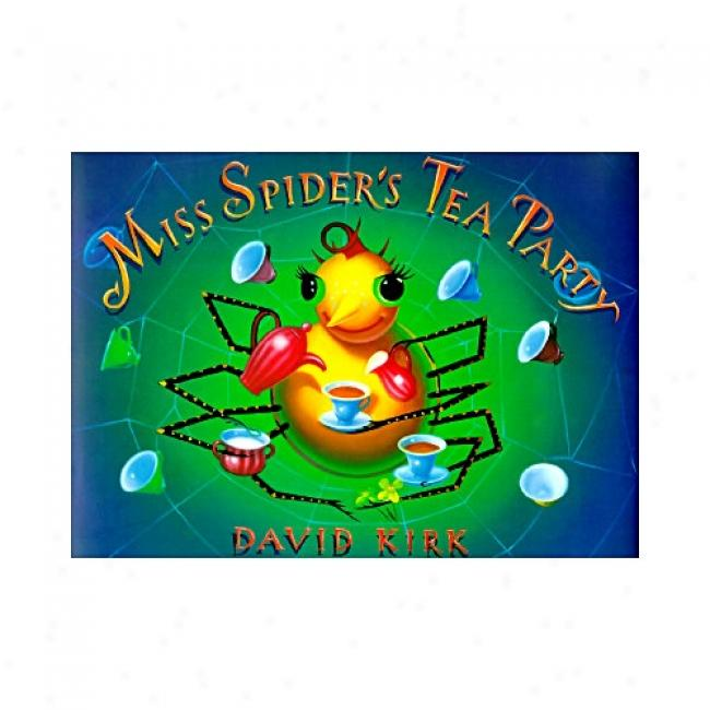 Miss Spider's Tea Party By David Kirk, Isbn 0590477242