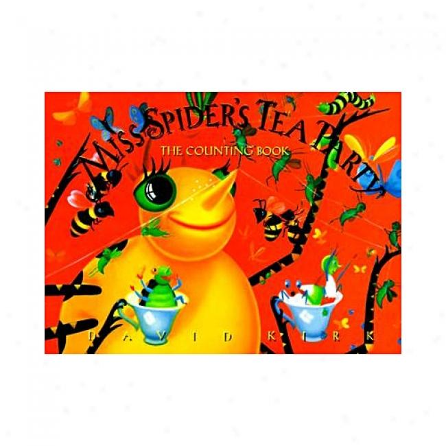 Miss Spider's Tea Party: The Counting Book By David Kirk, Isbn 059006519x