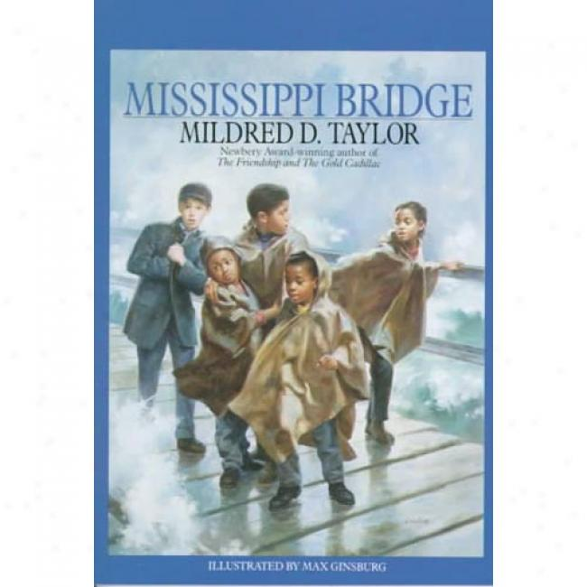 Mississippi Bridge By Mildred D. Tqylor, Isbn 0553159925