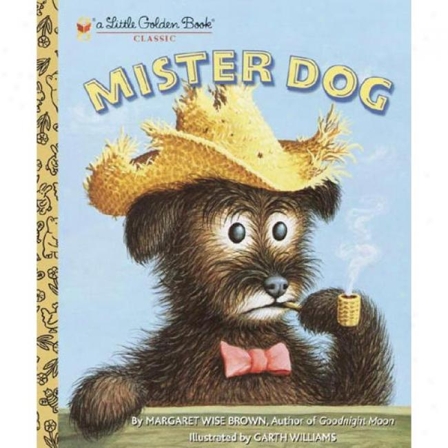 Mister Dog Near to Margaret Wise Brown, Isbn 0307103366