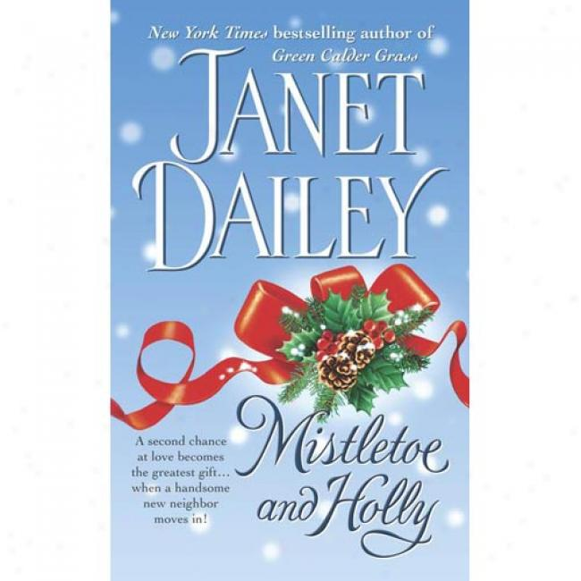 Mistletoe And Holly By Janet Dailey, Isbn 0671875086