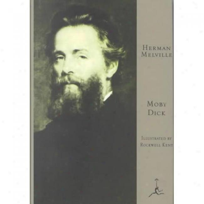 Moby Dick, Or, The Whale By Herman Melville, Isbn 0679600108