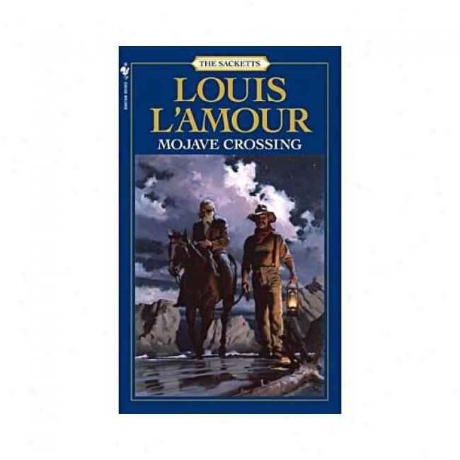 Mojave Crossing By Louis L'amour, Isbn 0553276808