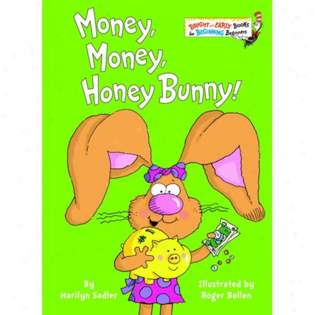 Money, 0Mney, Honey Bunny!