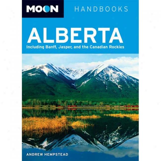 Moon Alberta: Including Banff, Jasper, And The Canadian Rockies