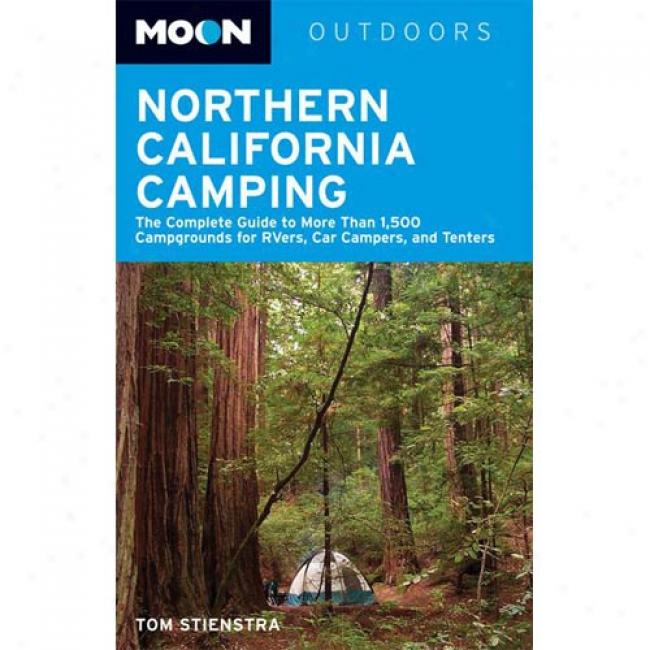 Moon Outdoors Northern California Camping: The Complete Guide To Tent And Rv Camping