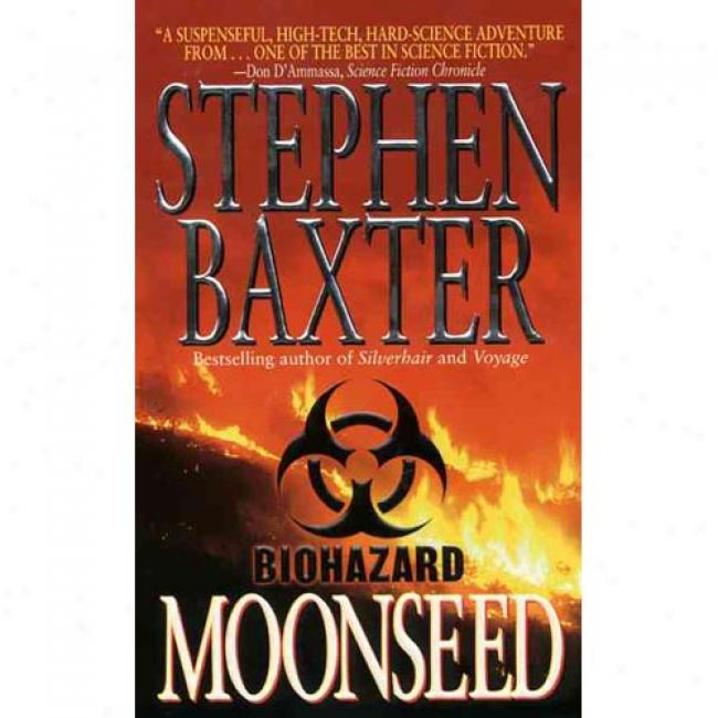 Moonseed By Stephen Baxter, Isbn 006105903x