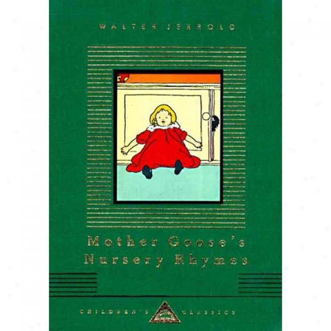 Mother Goose's Nursery Rhymes By Walter Jerrold, Isbn 0679428151