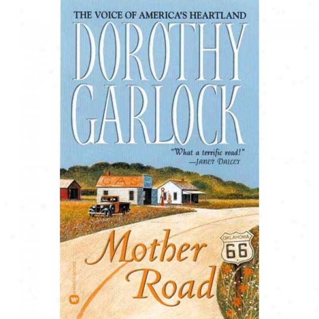 Mother Road By Dorothy Garlock, Isbn 0446611689
