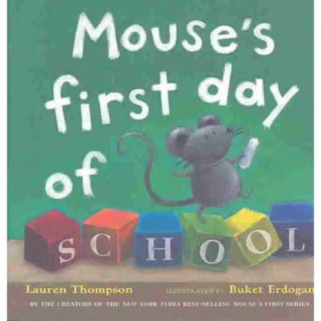 Mouse's First Day Of School By Lauren Thompson, Isbn 0689847270