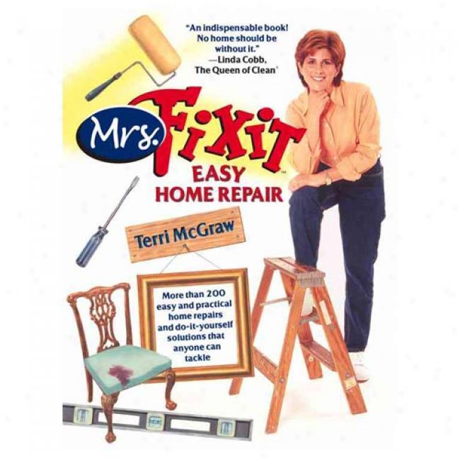 Mrs. Fixit's Light Home Repair By Terri Mcgraw, Isbn 0743439643