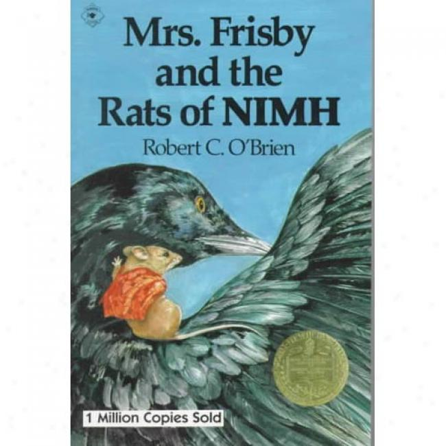 Mrs. Frisby And The Rats Of Nimh From Robert C. O'brien, Isbn 0689710682