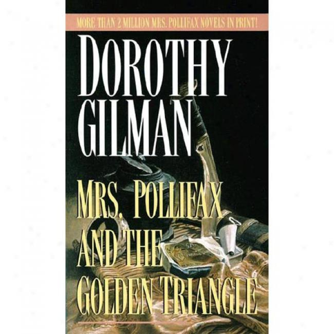 Mrs. Pollifax And The Golden Triangle By Dorothy Gilman, Isbn 0449215156