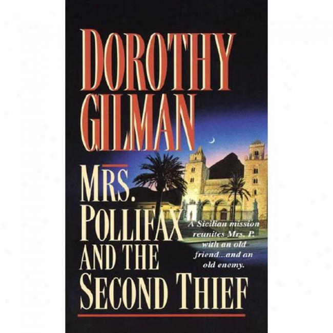 Mrs. Pollifax nAd The Second Thief By Dorothy Gilman, Isbn 0449149056